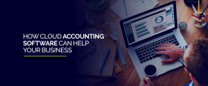 How Cloud Accounting Software Can Help Your Business