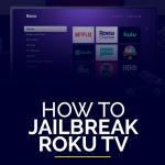 How to jailbreak roku tv