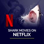 Shark Movies on Netflix