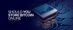 Should You Store Bitcoin Online