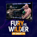 Tyson Fury vs Deontay wilder on smart tv