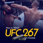 Watch UFC 267 on Firestick