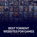 Best Torrent Websites for Games