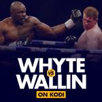 Watch Dillian Whyte vs Otto Wallin on Kodi