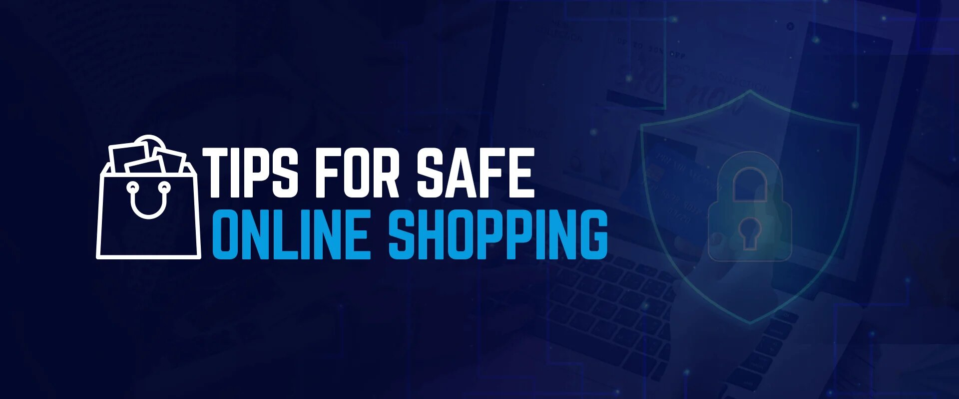 Top Tips for Safe Online Shopping – What You Need to Know